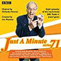 Just a Minute: Series 71: All eight episodes of the 71st radio series Radio/TV Program by  BBC Narrated by Paul Merton, Nicholas Parsons,  full cast