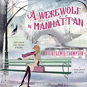 A Werewolf in Manhattan: Wild About You, Book 1 | [Vicki Lewis Thompson]