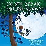 Do You Speak English, Moon? | Francesca Simon