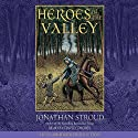 Heroes of the Valley (       UNABRIDGED) by Jonathan Stroud Narrated by David Thorn