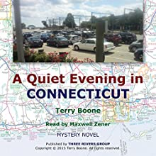A Quiet Evening in Connecticut: New England Mysteries Volume 2 (       UNABRIDGED) by Terry Boone Narrated by Maxwell Zener