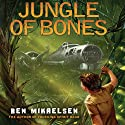 Jungle of Bones Audiobook by Ben Mikaelsen Narrated by LJ Ganser