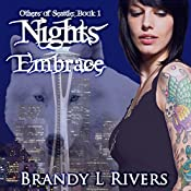 Nights Embrace: Others of Seattle, Book 1   [Brandy L Rivers]