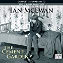 The Cement Garden (       UNABRIDGED) by Ian McEwan Narrated by Julian Rhind-Tutt