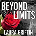 Beyond Limits: Tracers, Book 8 (       UNABRIDGED) by Laura Griffin Narrated by Talmadge Ragan
