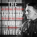 The Trial of Adolf Hitler: The Beer Hall Putsch and the Rise of Nazi Germany Hörbuch von David King Gesprochen von: Jeff Harding