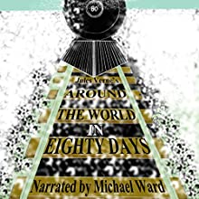Around the World in 80 Days | Livre audio Auteur(s) : Jules Verne Narrateur(s) : Michael Ward