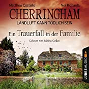 Ein Trauerfall in der Familie (Cherringham - Landluft kann tödlich sein 24) | Matthew Costello, Neil Richards