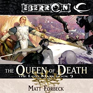 The Queen of Death: Eberron: The Lost Mark, Book 3 | [Matt Forbeck]