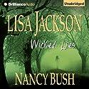 Wicked Lies (       UNABRIDGED) by Lisa Jackson, Nancy Bush Narrated by Susan Ericksen