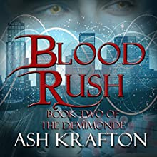 Blood Rush Audiobook by Ash Krafton Narrated by Kelly Pruner
