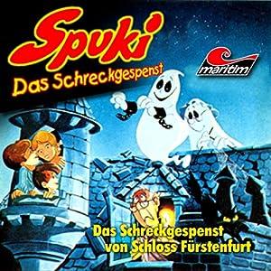 Das Schreckgespenst von Schloss Fürstenfurt (Spuki 1) Hörspiel