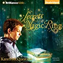 Secrets of the Magic Ring (       UNABRIDGED) by Karen McQuestion Narrated by Nick Podehl