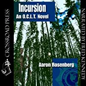Incursion: The O.C.L.T. Series, Book 4 | [Aaron Rosenberg]