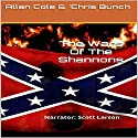 The Wars of the Shannons: The Shannon Trilogy, Book 3 Audiobook by Allan Cole, Chris Bunch Narrated by Scott Larson
