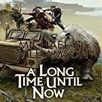 A Long Time Until Now | Michael Z. Williamson
