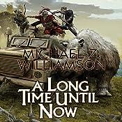 A Long Time Until Now | [Michael Z. Williamson]