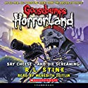 Goosebumps HorrorLand, Book 8: Say Cheese - And Die Screaming! Audiobook by R. L. Stine Narrated by Meredith Zietlan