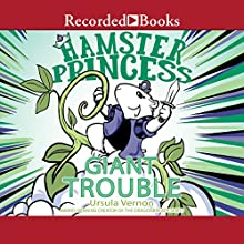 Hamster Princess: Giant Trouble Audiobook by Ursula Vernon Narrated by Eva Kaminsky