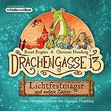 Lichtfestmagie und andere Zauber (Drachengasse 13) (       ungekürzt) von Bernd Perplies, Christian Humberg Gesprochen von: Christian Humberg