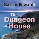 The Dungeon House Hörbuch von Martin Edwards Gesprochen von: Julia Franklin