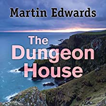 The Dungeon House (       UNABRIDGED) by Martin Edwards Narrated by Julia Franklin