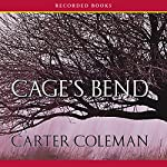Cage's Bend: A Novel | Carter Coleman