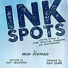 Ink Spots Hörbuch von Brian McDonald Gesprochen von: Matt Armstrong