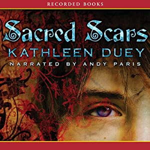Sacred Scars: A Resurrection of Magic, Book 2 | [Kathleen Duey]