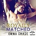 Royally Matched: Royally, Book 2 Hörbuch von Emma Chase Gesprochen von: Shane East, Andi Arndt