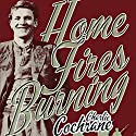 Home Fires Burning Audiobook by Charlie Cochrane Narrated by Joshua Story