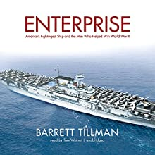 Enterprise: America's Fightingest Ship and the Men Who Helped Win World War II Audiobook by Barrett Tillman Narrated by Tom Weiner