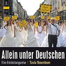 Allein unter Deutschen: Eine Entdeckungsreise (       ungekürzt) von Tuvia Tenenbom Gesprochen von: Stefan Krause