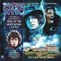 Doctor Who - Trail of the White Worm Radio/TV Program by Alan Barnes Narrated by Tom Baker, Louise Jameson
