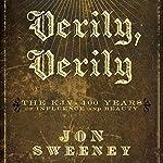 Verily, Verily: The KJV - 400 Years of Influence and Beauty | Jon Sweeney
