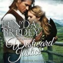 Mail Order Bride - Westward Justice: Montana Mail Order Brides, Book 6 Audiobook by Linda Bridey Narrated by J. Scott Bennett