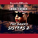 The Banks Sisters 2 Audiobook by Nikki Turner Narrated by Diana Luke