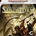 Sandstorm: A Forgotten Realms Novel (       UNABRIDGED) by Christopher Rowe Narrated by Christopher Robin Miller