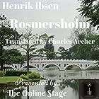 Rosmersholm Hörbuch von Henrik Ibsen Gesprochen von: John Burlinson, K. G. Cross, Alan Weyman, Peter Tucker, Ron Altman, Michele Eaton, Denis Daly