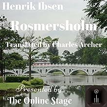 Rosmersholm | Livre audio Auteur(s) : Henrik Ibsen Narrateur(s) : John Burlinson, K. G. Cross, Alan Weyman, Peter Tucker, Ron Altman, Michele Eaton, Denis Daly