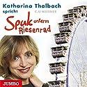 Spuk unterm Riesenrad Hörbuch von C. U. Wiesner Gesprochen von: Katharina Thalbach