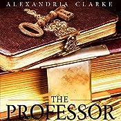 The Professor | Alexandria Clarke