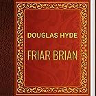 Douglas Hyde: Friar Brian (       ungekürzt) von Douglas Hyde Gesprochen von: Alexander Lobanov