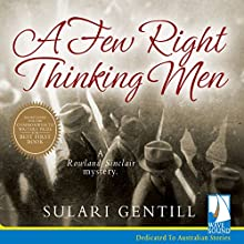 A Few Right Thinking Men: The Rowland Sinclair Mysteries, Book 1 Audiobook by Sulari Gentill Narrated by Rupert Degas
