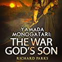 Yamada Monogatari: The War God's Son Audiobook by Richard Parks Narrated by Brian Nishii