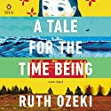 A Tale for the Time Being Audiobook by Ruth Ozeki Narrated by Ruth Ozeki