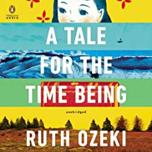 A Tale for the Time Being | Livre audio Auteur(s) : Ruth Ozeki Narrateur(s) : Ruth Ozeki