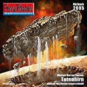 Totenhirn (Perry Rhodan 2695) | Michael Marcus Thurner