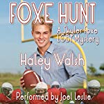Foxe Hunt: The Skyler Foxe Mysteries, Book 2 | Haley Walsh