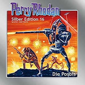 Die Posbis (Perry Rhodan Silber Edition 16) Hörbuch